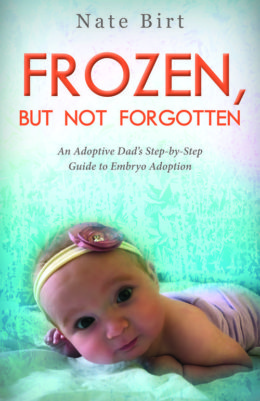 Frozen But Not Forgotten - Embryo Adoption